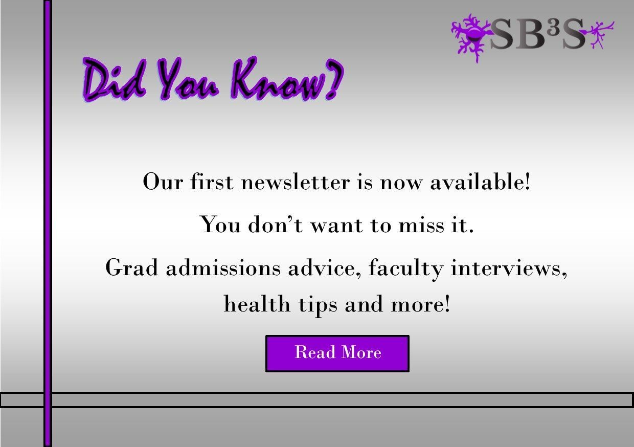 Our first newsletter is now available! You don't want to miss it. Grad admissions advice, faculty interviews, health tips and more!